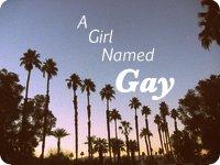 A Girl Named Gay
