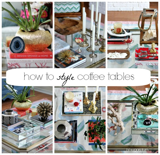 How To Style A Coffee Table how to style coffee tables (1 table, 6 ways) | hi sugarplum!