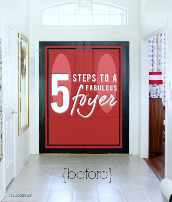 Hi Sugarplum   5 Steps to a Fab Foyer
