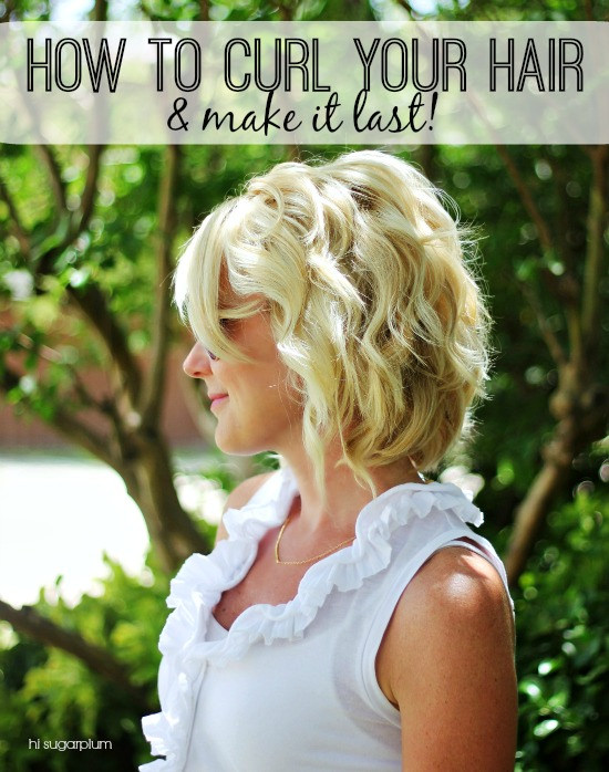 How to Curl Your Hair & Make It Last