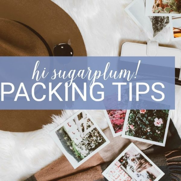 hi sugarplum packing tips